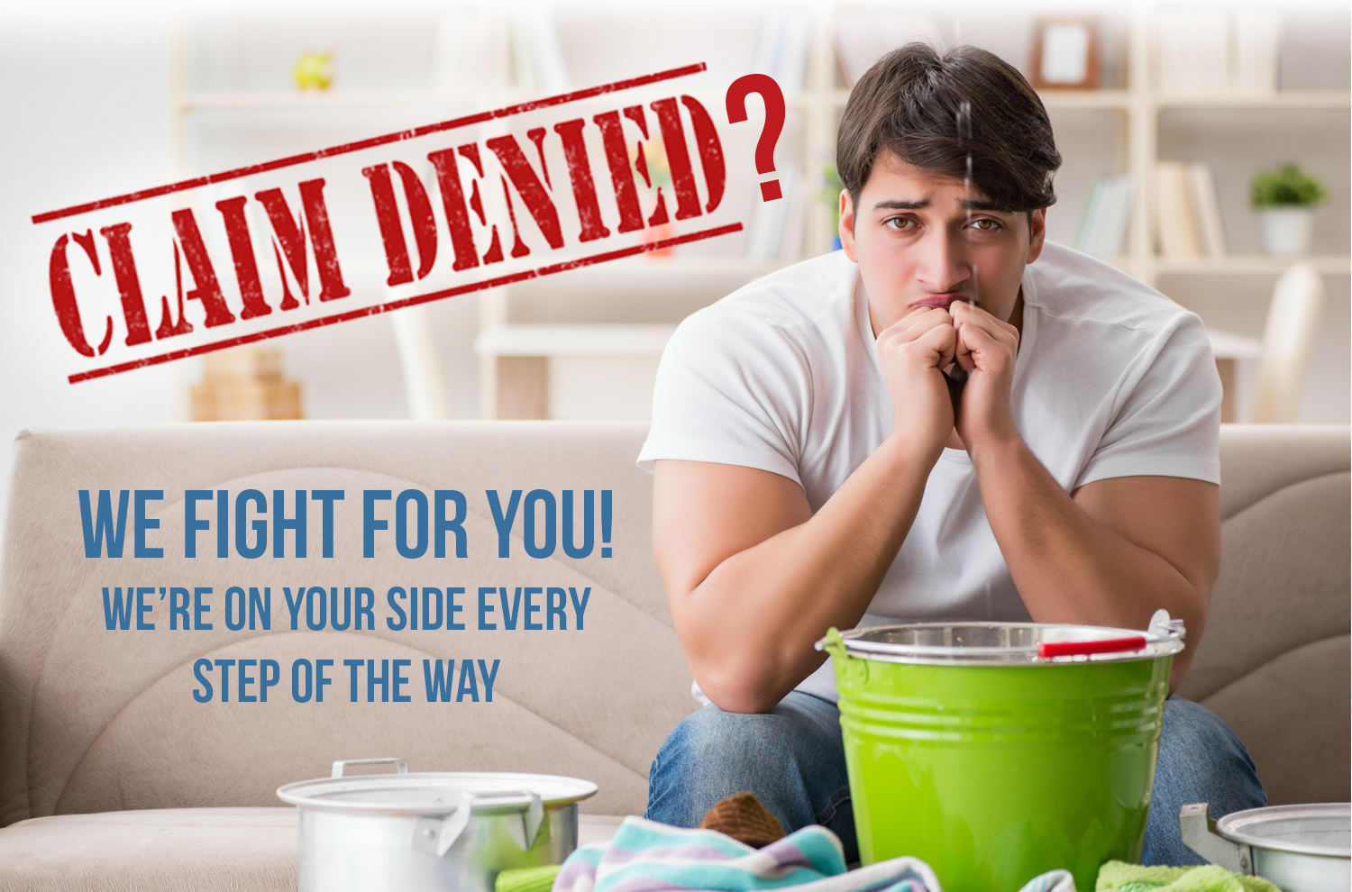 Insurance Claim Denied? We fight for you. Claim your settlement